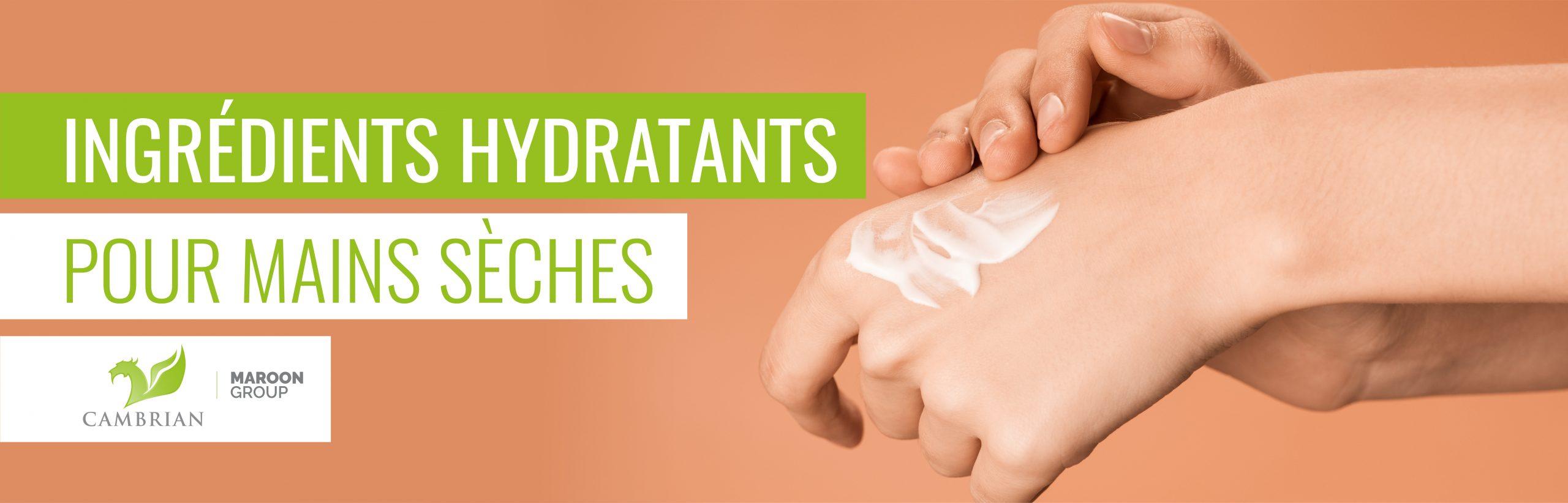 Ingrédients Hydratants pour Mains Sèches